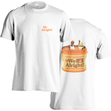 We Alright! T-Shirt