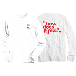 How Does It Feel Long Sleeve T-Shirt